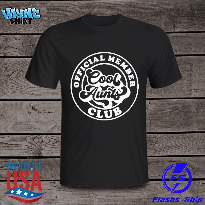 Member cool aunts club shirt