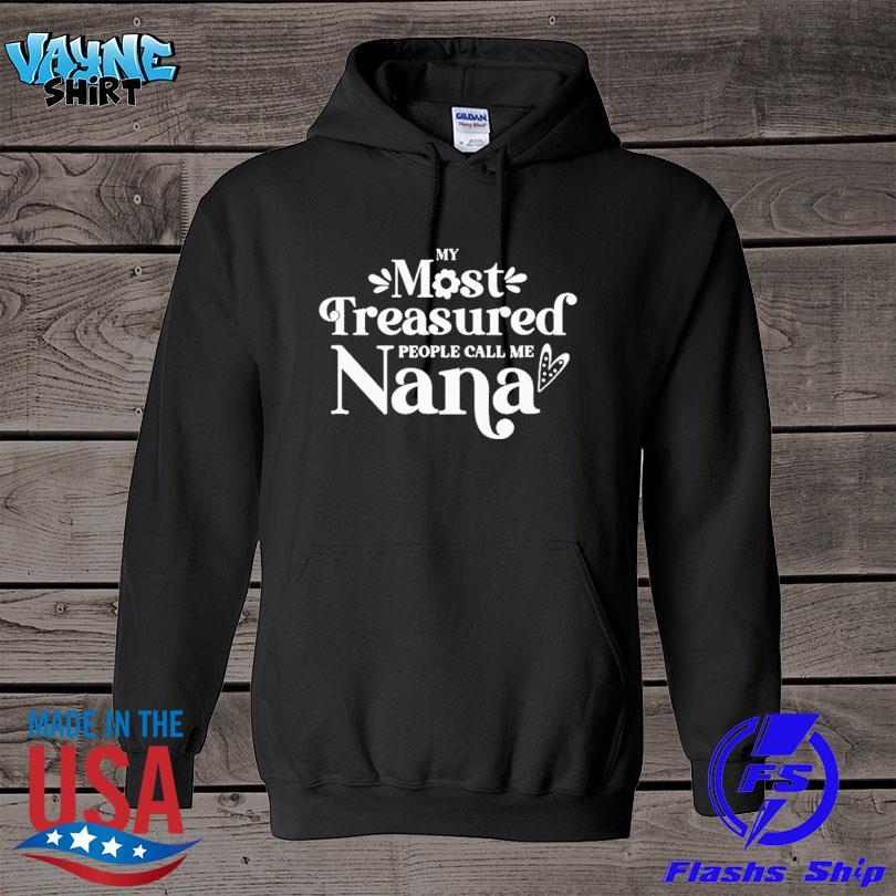 My most treasured people call me nana quote s hoodie