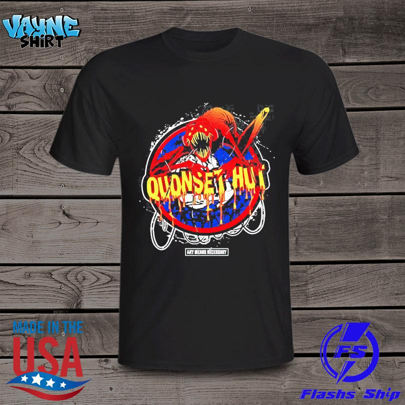 Official Any means necessary x quonset hut shirt