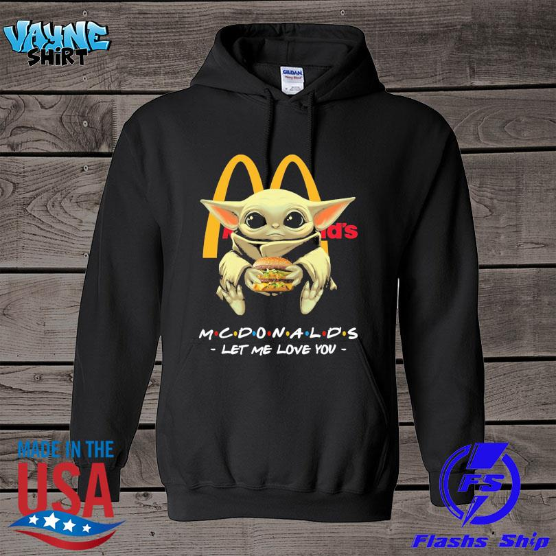 Official Baby Yoda drink McDonald's let me love you s hoodie