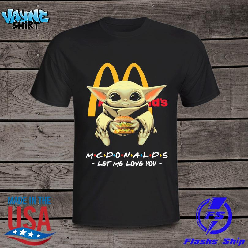 Official Baby Yoda drink McDonald's let me love you shirt