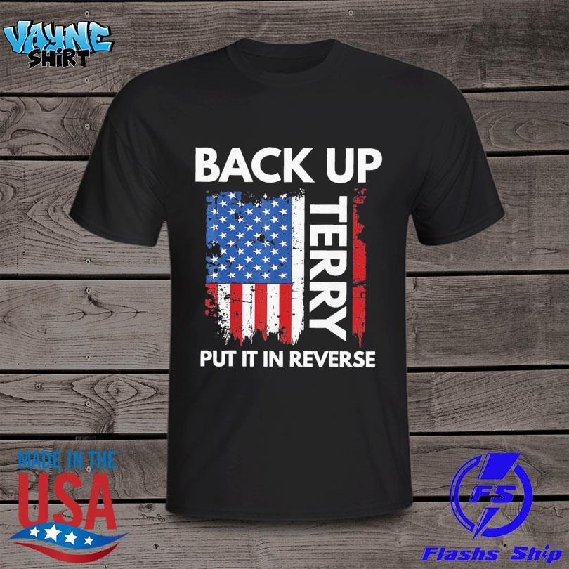 Official Back it up terry 4th of july firework American flag 2021 shirt