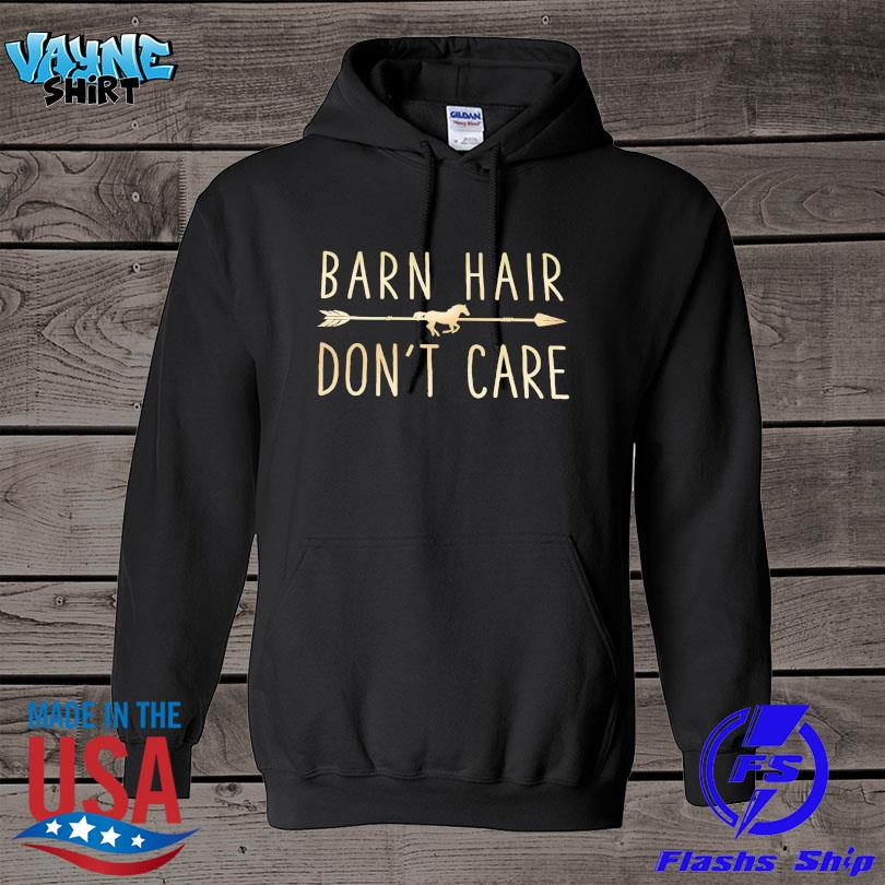 Official Barn hair don't care s hoodie