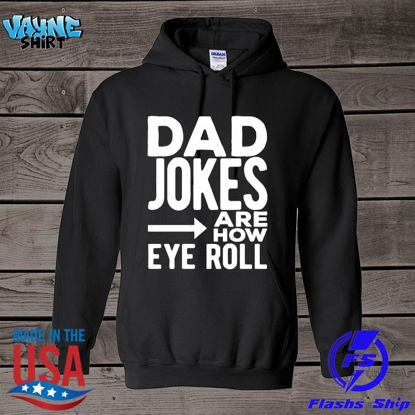 Official Dad Jokes Are How Eye Roll s hoodie