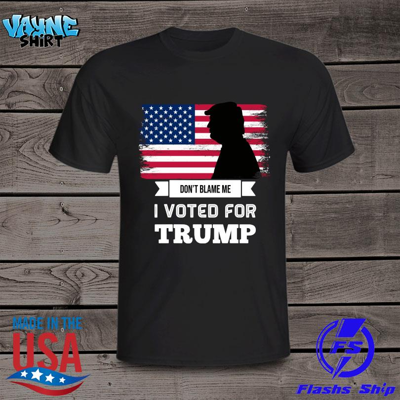 Official Don't blame me I voted for Trump American flag 2021 shirt