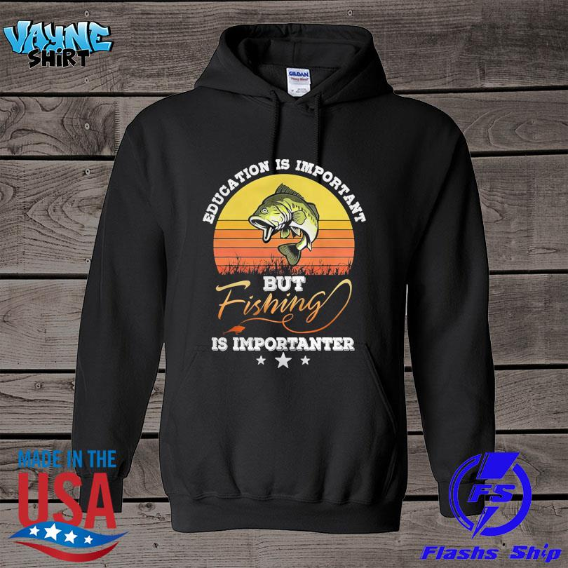 Official Education is important but fishing is importanter vintage s hoodie