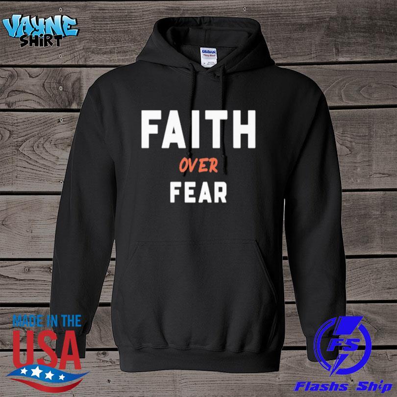 Official Faith over fear s hoodie