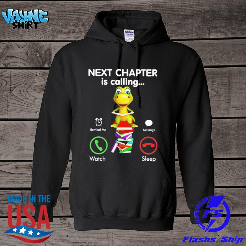 Official Next chapter is calling remind me message watch sleep s hoodie
