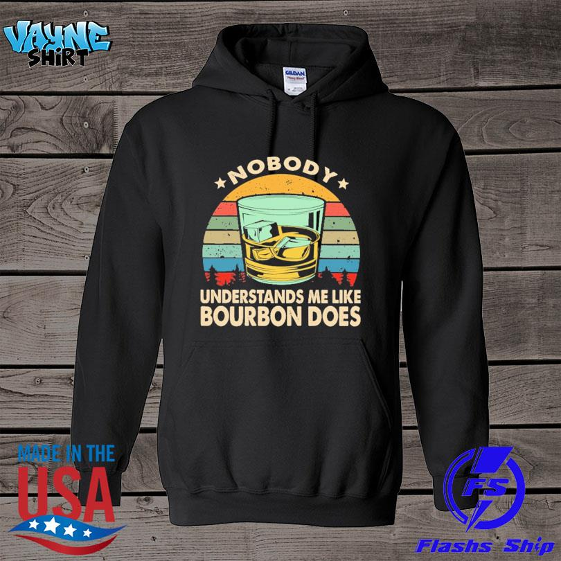 Official Nobody understands me like bourbon does vintage s hoodie