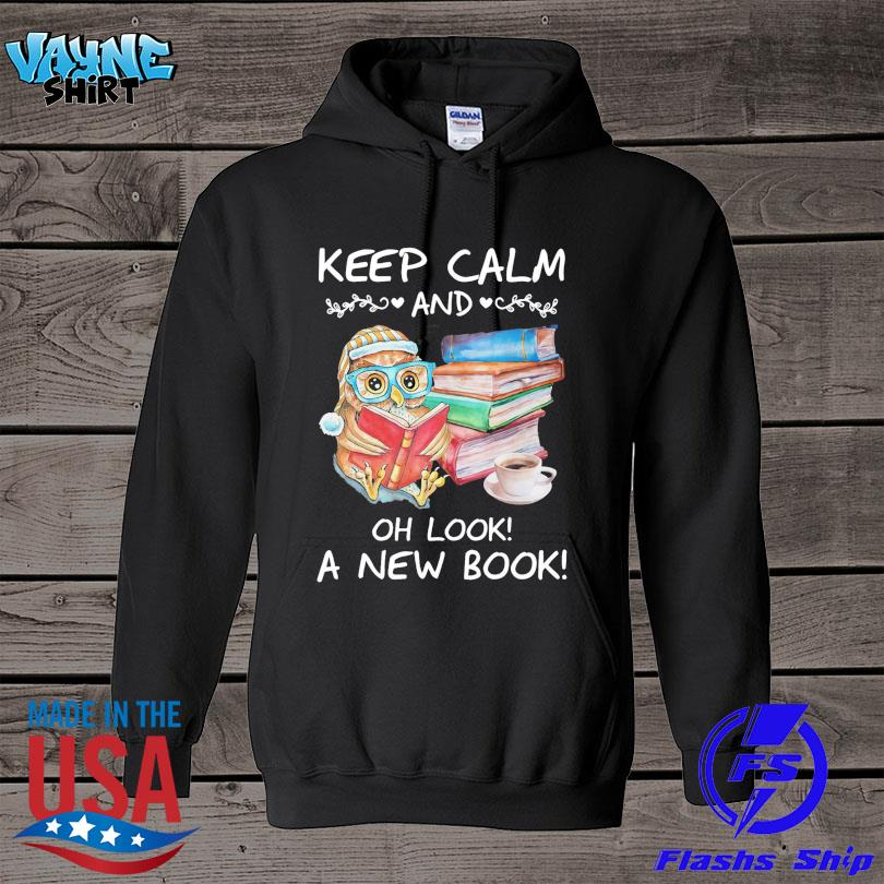 Official Owl keep calm and oh look ka new books s hoodie