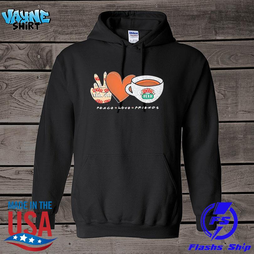 Official Peace love friends central perk s hoodie