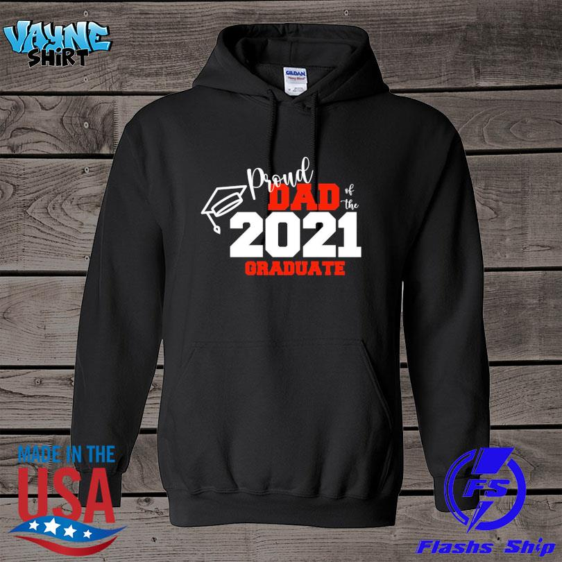 Official Proud dad of the 2021 graduate s hoodie