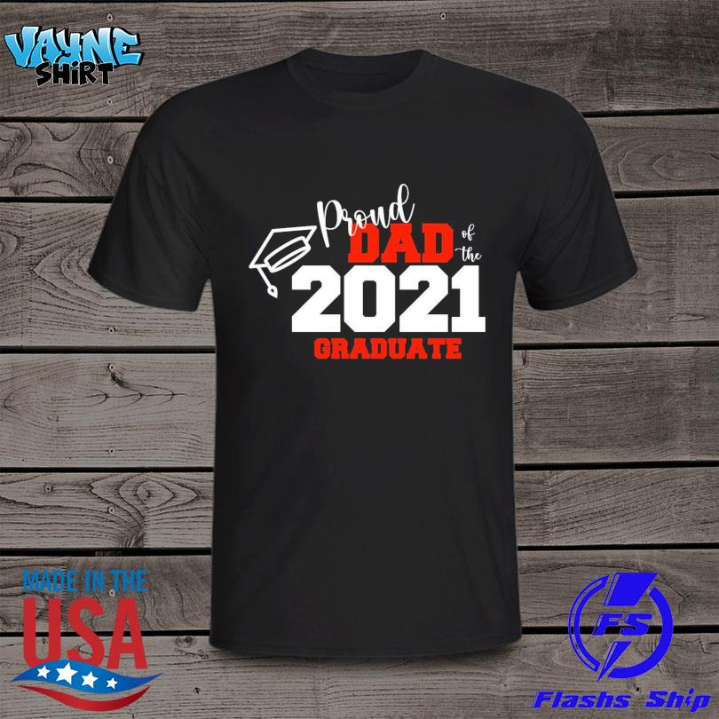 Official Proud dad of the 2021 graduate shirt