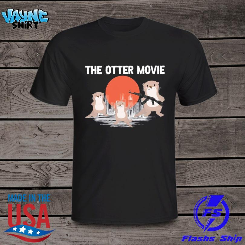 Official Sloth the otter movie shirt