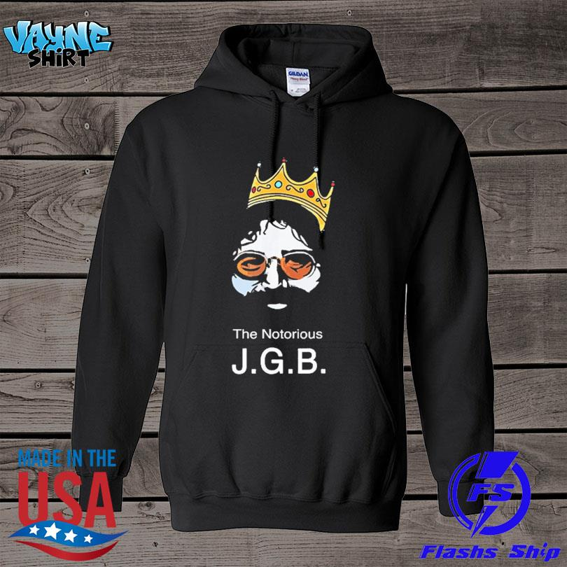Official The Notorious JGB Shirt hoodie