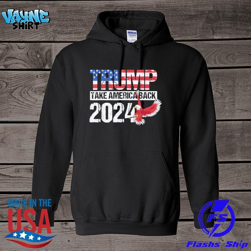 Official Trump 2024 flag take america back Trump 2024 s hoodie