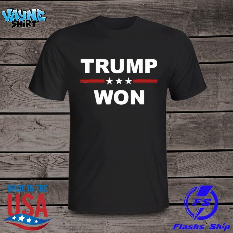 Official Trump won shirt