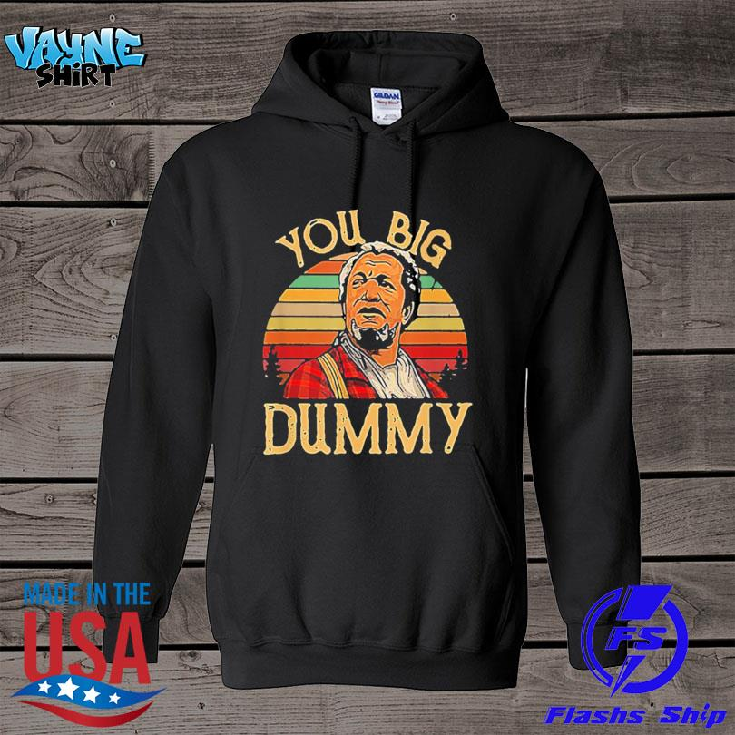 Official You big dummy essential sanford and son vintage s hoodie