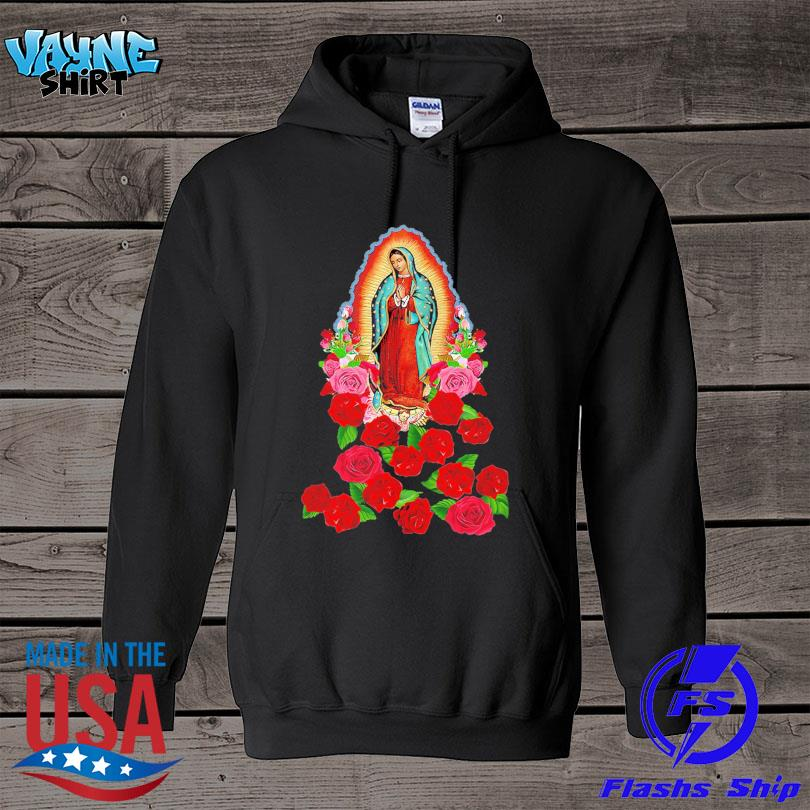 Our Lady of Guadalupe Virgin Mary s hoodie