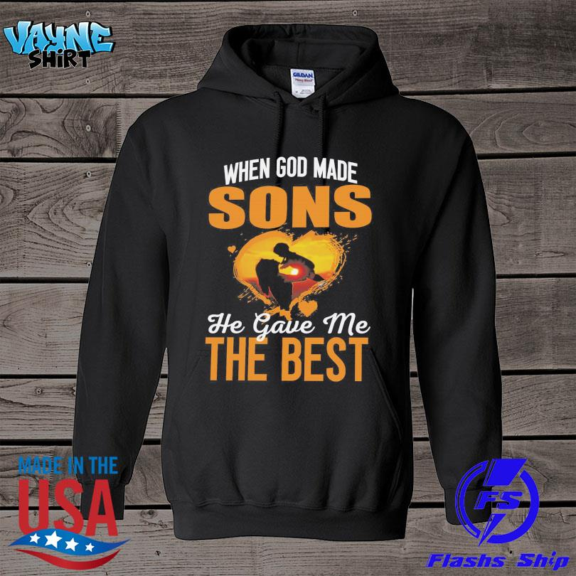 When God made sons he gave me the best t s hoodie