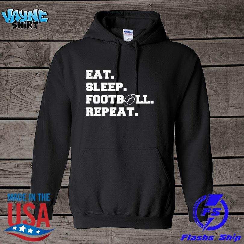 Eat sleep football repeat s hoodie