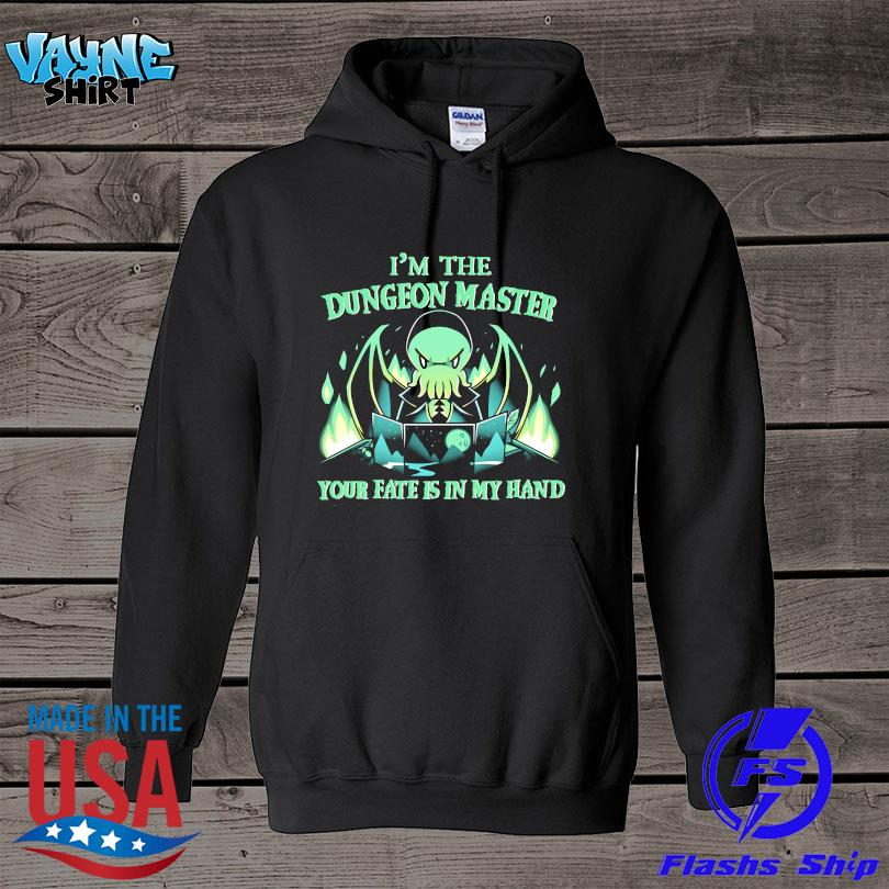 I'm the Dungeon Master your fate is in my hand s hoodie