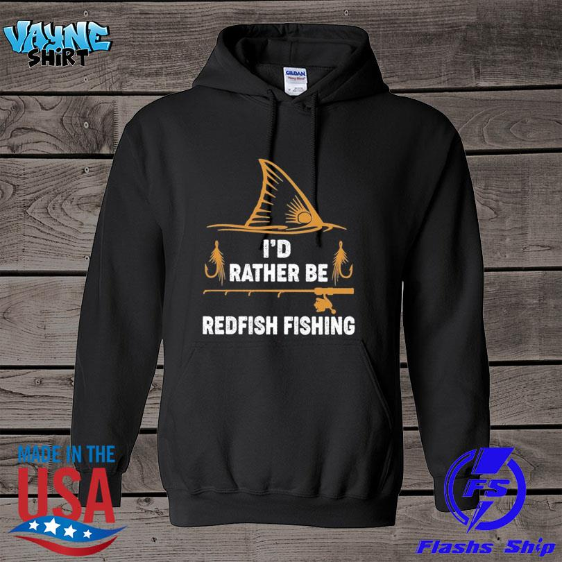 Official I'd rather be redfish fishing s hoodie