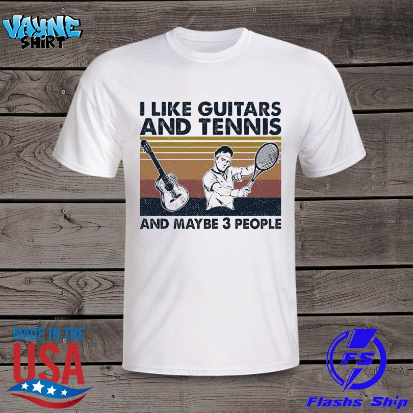 Official I like Guitars and Tennis and maybe 3 people vintage shirt