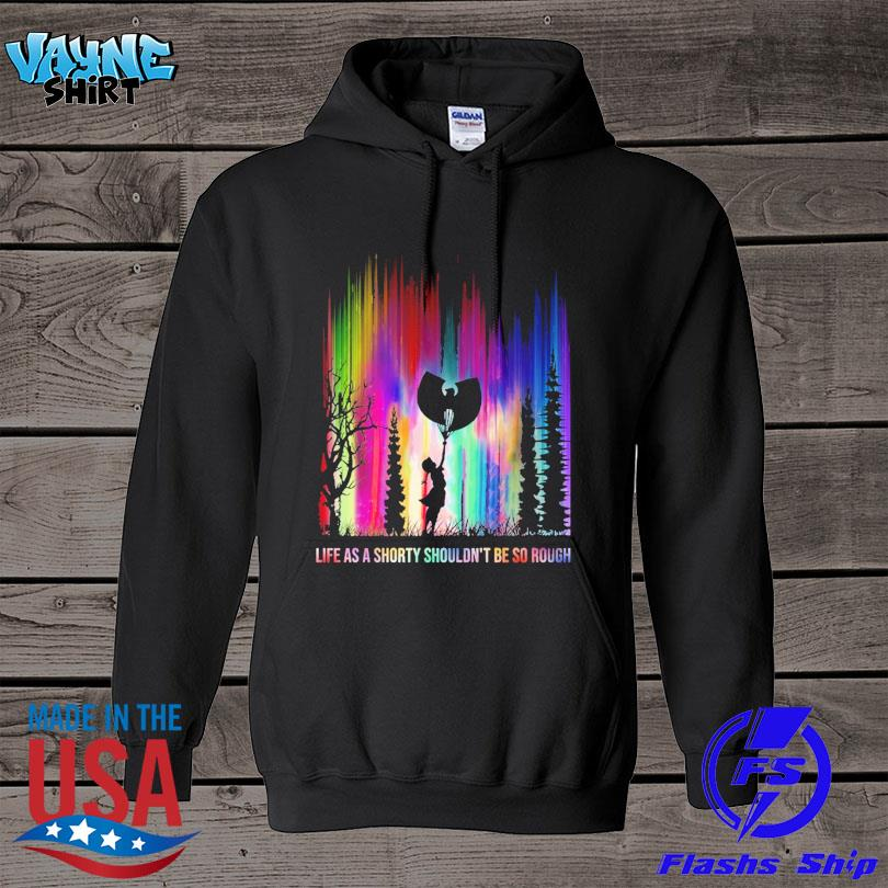 Official life as a shorty shouldn't be so rough Halloween s hoodie