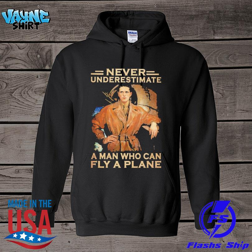 Official Never underestimate a man who can fly a plane s hoodie