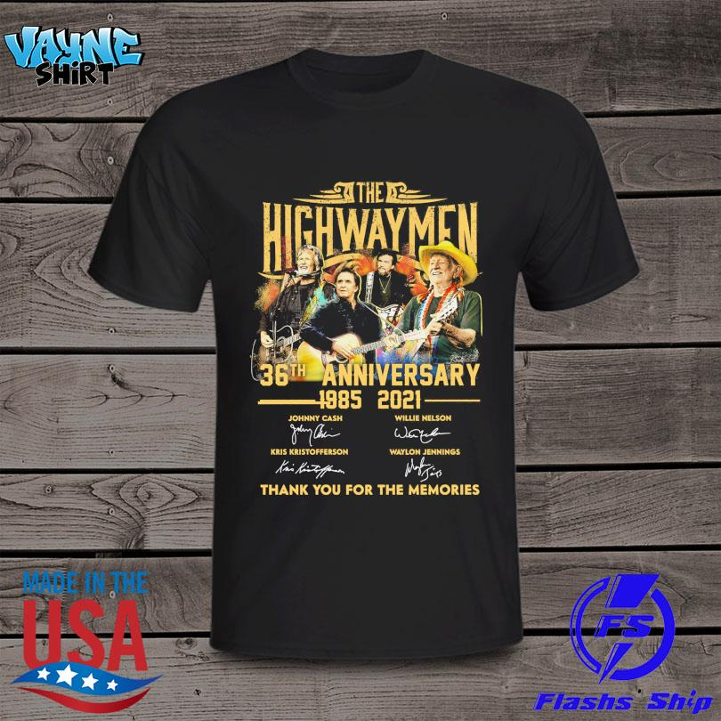 Official The Highwaymen 36th anniversary 1985 2021 thank you for the memories signatures shirt