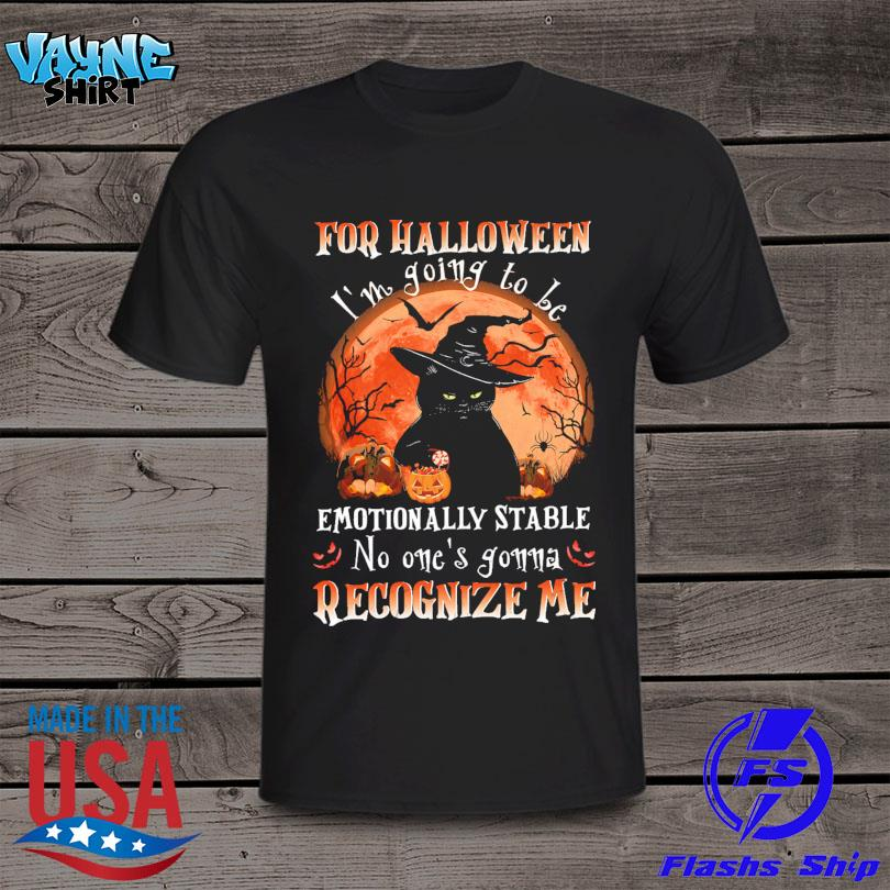 Black Cat for Halloween I'm going to be emotionally stable no one's gonna recognizer me Moon shirt