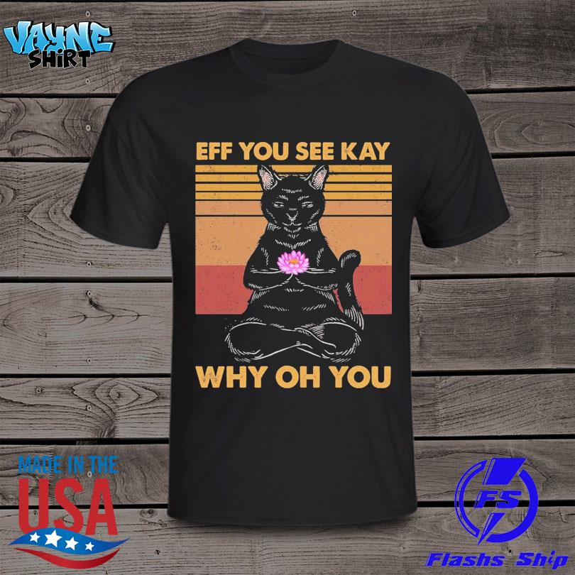 Black Cat Yoga eff you see kay why oh you vintage shirt