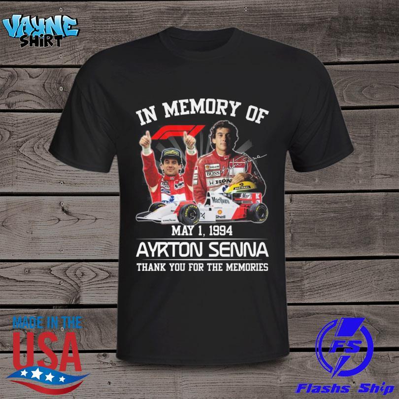 Funny In memory of May 1 1994 Ayrton Senna thank you for the memories shirt