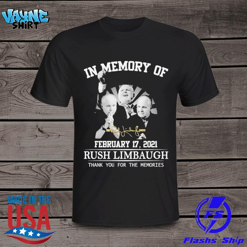 In memory of Rush Limbaugh thank you for the memories signatures shirt