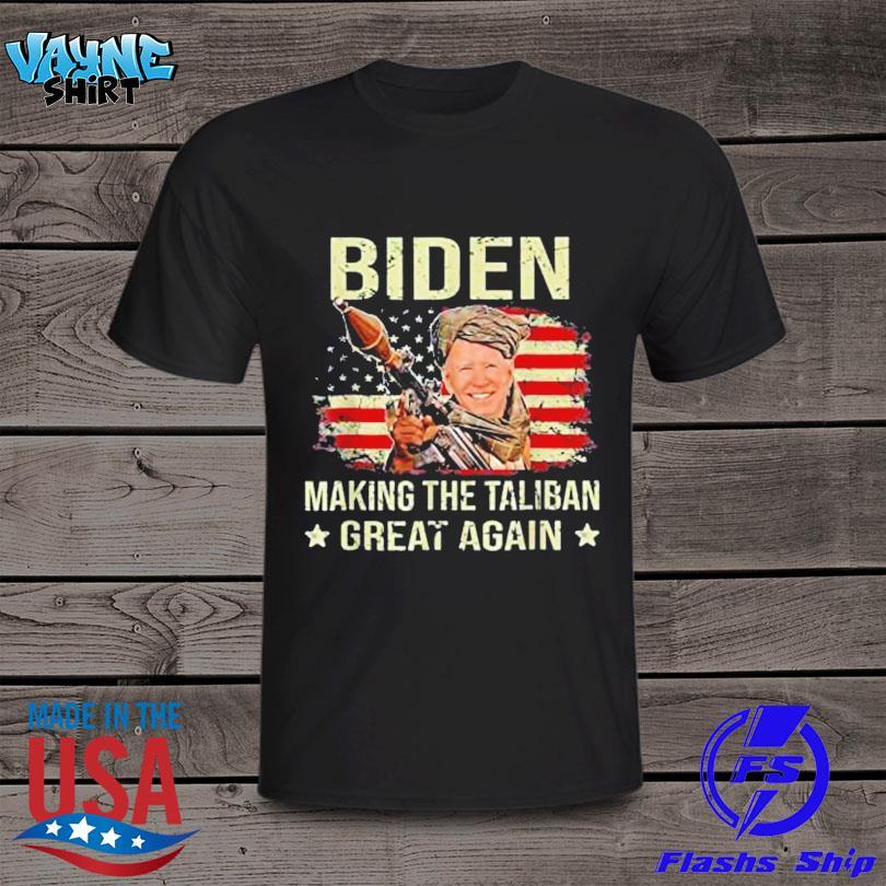 Joe Biden making the Taliban great again American flag shirt
