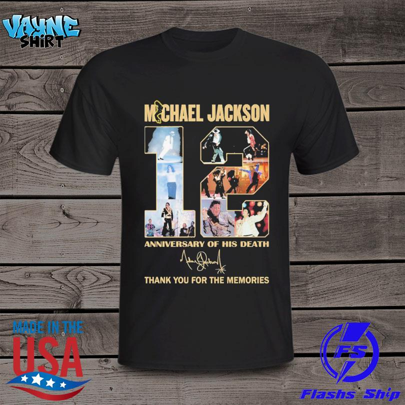 Michael Jackson 12th anniversary of his death thank you for the memories signature shirt