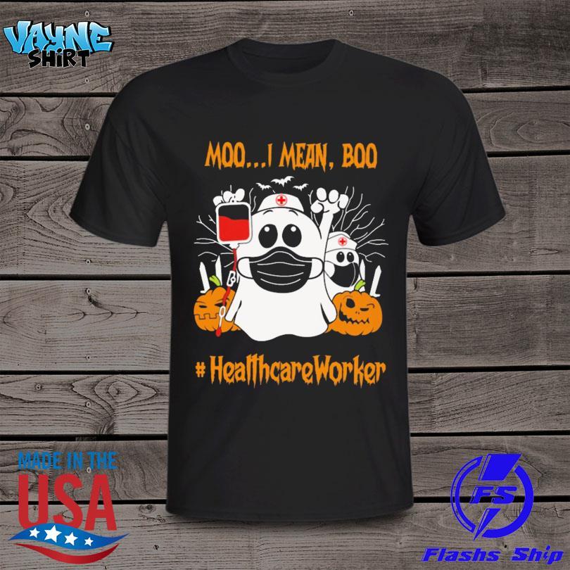 Moo Moo I Mean Boo Face Mask Halloween #Healthcareworker Shirt