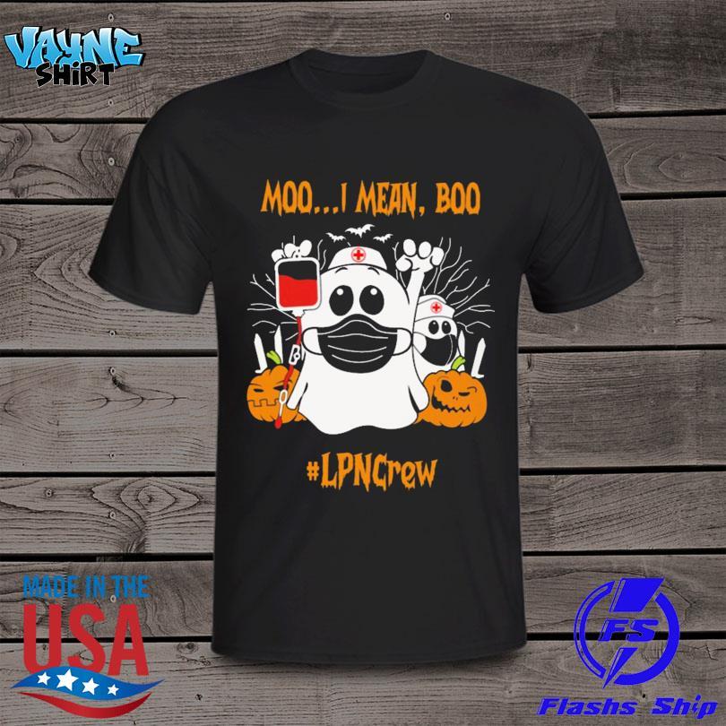Moo Moo I Mean Boo Face Mask Halloween #LPNCrew Shirt