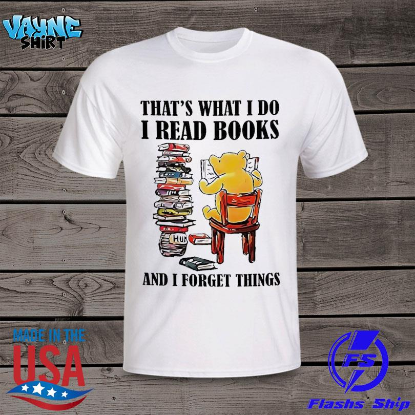 Official Bear that's what I do I read books and I forget things shirt