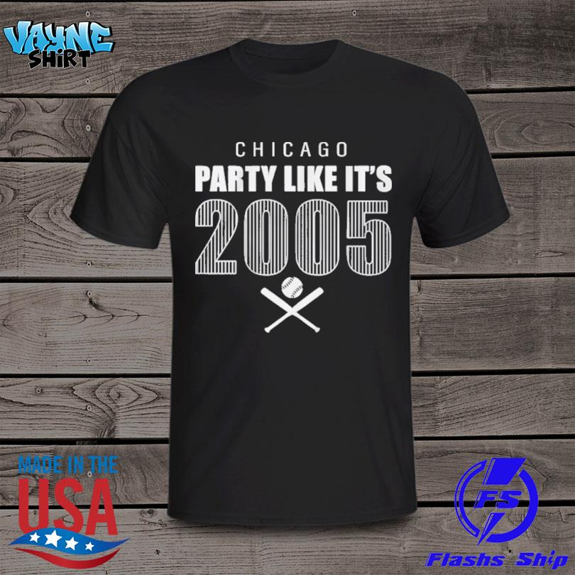 Party Like It's 2005 Chicago Baseball Shirt
