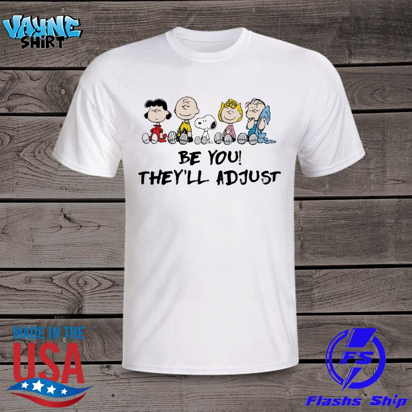 Snoopy and Peanuts be you they'll adjust shirt