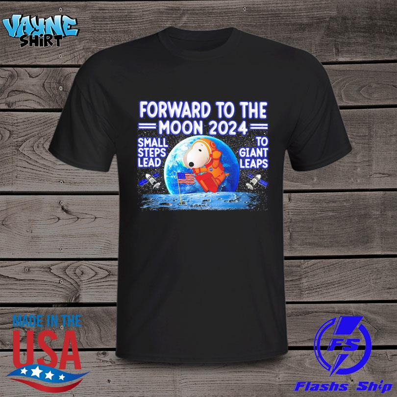 Snoopy forward to the moon 2024 small steps lead to giant leaps shirt