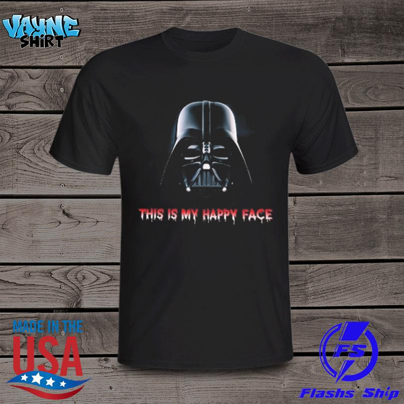 Star Wars Darth Vader This is my happy face T-Shirt