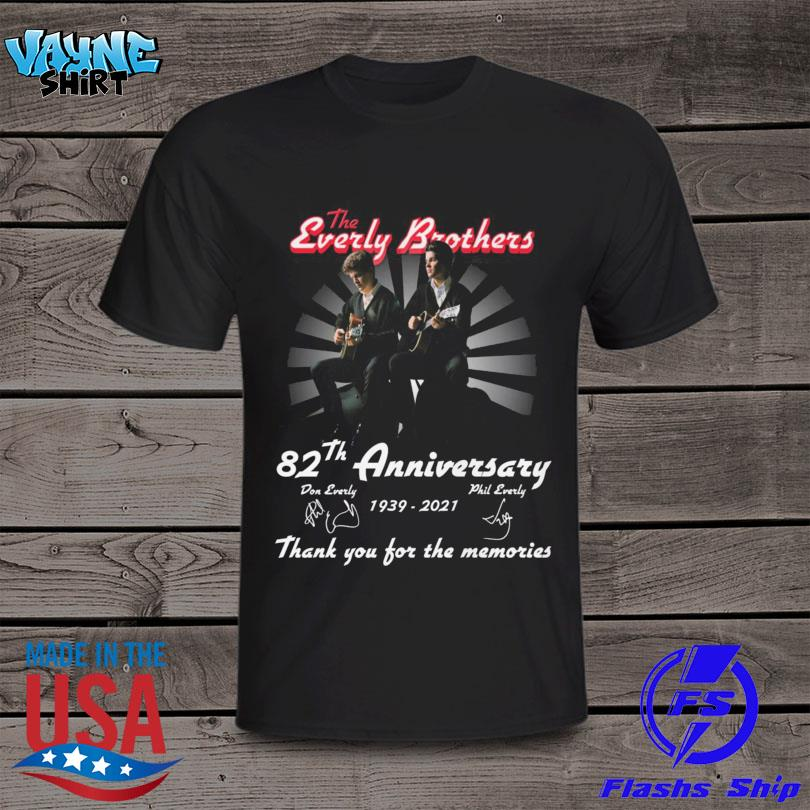 The Everly Brothers 82th anniversary 1939 2021 thank you for the memories signature shirt